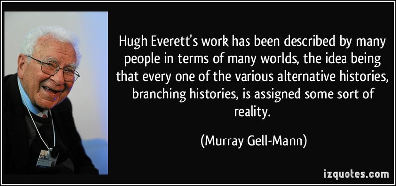 een-described-by-many-people-in-terms-of-many-worlds-the-idea-being-that-murray-gell-mann-118825.jpg