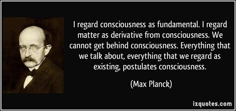 ness-as-fundamental-i-regard-matter-as-derivative-from-consciousness-we-cannot-max-planck-259516.jpg