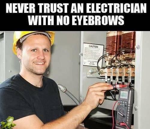 never trust an electrician.jpg