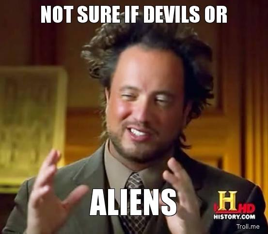 not-sure-if-devils-or-aliens.jpg