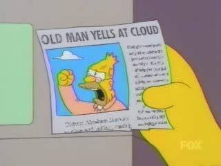 old_man_yells_at_cloud.jpg