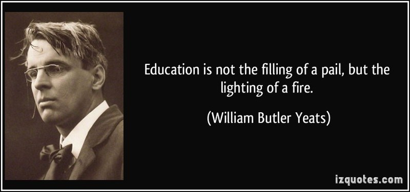 te-education-is-not-the-filling-of-a-pail-but-the-lighting-of-a-fire-william-butler-yeats-202992.jpg