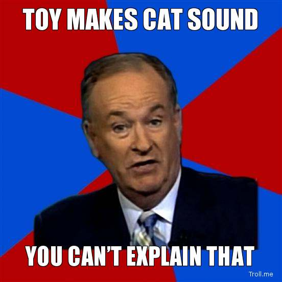 toy-makes-cat-sound-you-cant-explain-that.jpg