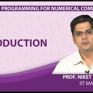 MATLAB Programming for Numerical Computation by Niket Kaisare (NPTEL):- Lecture 6.1: Introduction