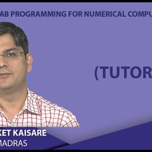 MATLAB Programming for Numerical Computation by Niket Kaisare (NPTEL):- Lecture 4.4a: Tutorial