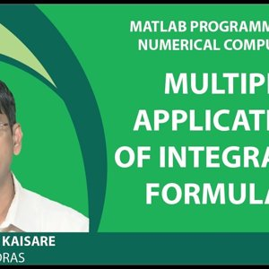 MATLAB Programming for Numerical Computation by Niket Kaisare (NPTEL):- Lecture 3.5: Multiple Applications of Integration Formulae