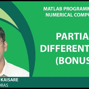 MATLAB Programming for Numerical Computation by Niket Kaisare (NPTEL):- Lecture 3.3: Partial Differentials
