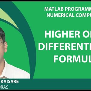 MATLAB Programming for Numerical Computation by Niket Kaisare (NPTEL):- Lecture 3.2: Higher Order Differentiation Formulae