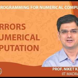 MATLAB Programming for Numerical Computation by Niket Kaisare (NPTEL):- Lecture 2.1: Errors in Numerical Computation