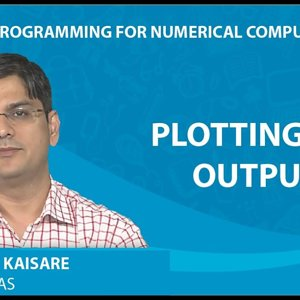 MATLAB Programming for Numerical Computation by Niket Kaisare (NPTEL):- Lecture 1.5: Plotting and Output
