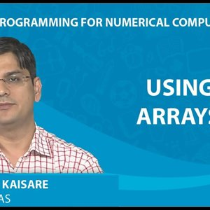 MATLAB Programming for Numerical Computation by Niket Kaisare (NPTEL):- Lecture 1.3a: Tutorial: Using Arrays