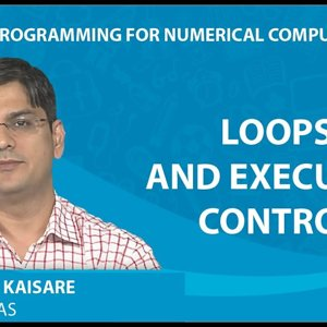 MATLAB Programming for Numerical Computation by Niket Kaisare (NPTEL):- Lecture 1.3: Loops and Execution Control
