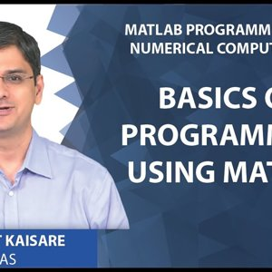 MATLAB Programming for Numerical Computation by Niket Kaisare (NPTEL):- Lecture 1.1: Basics of Programming using MATLAB
