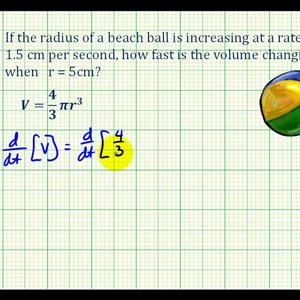 Ex 3:   Related Rates:   Determine the Rate of Change of Volume with Respect to Time