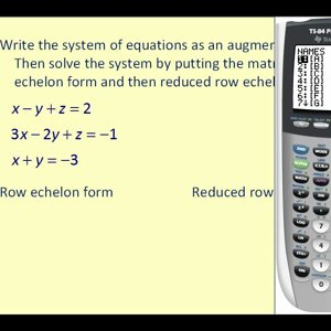 Augmented Matrices on the Graphing Calculator