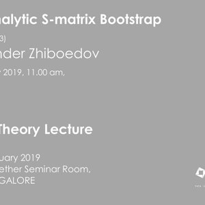 The Analytic S-matrix Bootstrap (Lecture - 03) by Alexander Zhiboedov