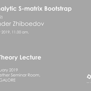 The Analytic S-matrix Bootstrap (Lecture - 02) by Alexander Zhiboedov