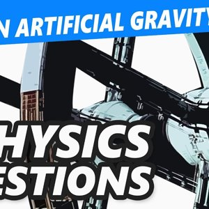 Can you jump in artificial gravity? - 5 Popular physics questions explained